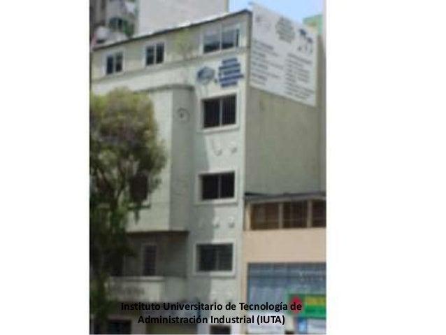 Instituto Universitario de Tecnología de Administración Industrial (IUTA)