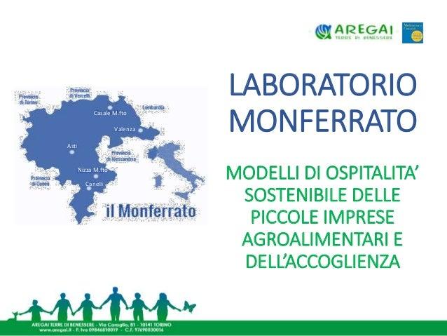 LABORATORIO MONFERRATO MODELLI DI OSPITALITA' SOSTENIBILE DELLE PICCOLE IMPRESE AGROALIMENTARI E DELL'ACCOGLIENZA Casale M...
