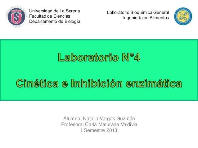 Universidad de La Serena Facultad de Ciencias Departamento de Biología Laboratorio Bioquímica General Ingeniería en Alimen...