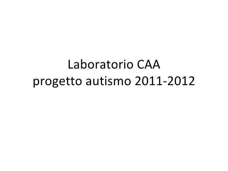 Laboratorio CAAprogetto autismo 2011-2012