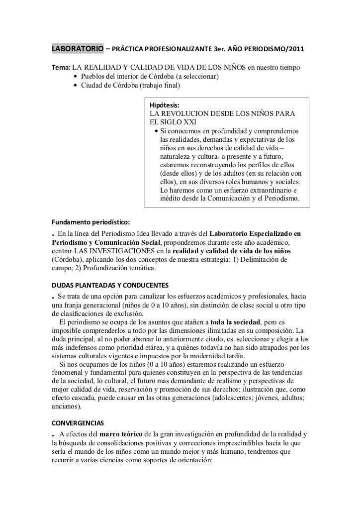 LABORATORIO – PRÁCTICA PROFESIONALIZANTE 3er. AÑO PERIODISMO/2011Tema: LA REALIDAD Y CALIDAD DE VIDA DE LOS NIÑOS en nuest...