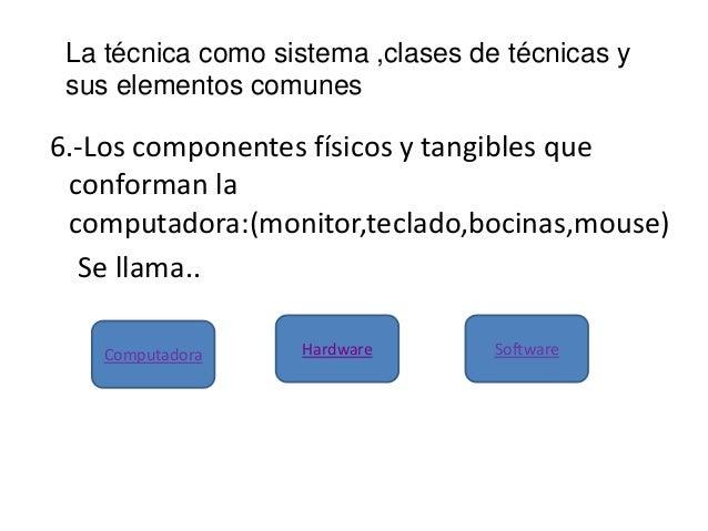 6.-Los componentes físicos y tangibles queconforman lacomputadora:(monitor,teclado,bocinas,mouse)Se llama..HardwareComputa...