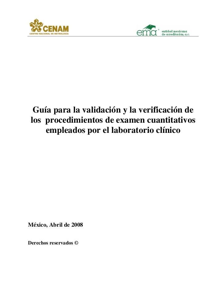 Guía para la validación y la verificación de los procedimientos de examen cuantitativos     empleados por el laboratorio c...