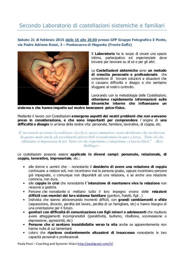 Paola Pozzi – Coaching and Systemic Vision http://paolapozzi.com/it/ Secondo Laboratorio di costellazioni sistemiche e fam...
