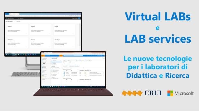 Virtual LABs e LAB services Le nuove tecnologie per i laboratori di Didattica e Ricerca