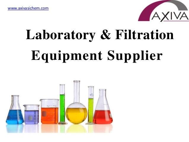 Laboratory & Filtration Equipment Supplier www.axivasichem.com