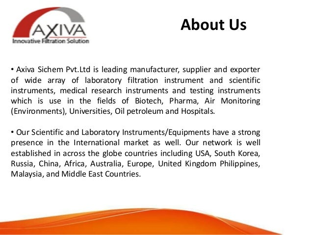 Axiva – Laboratory Filtration Product Manufacturer and Exporter!  Slide 2
