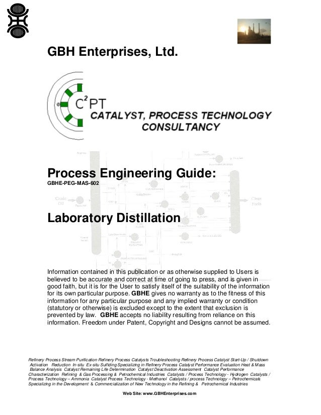 GBH Enterprises, Ltd.  Process Engineering Guide: GBHE-PEG-MAS-602  Laboratory Distillation  Information contained in this...