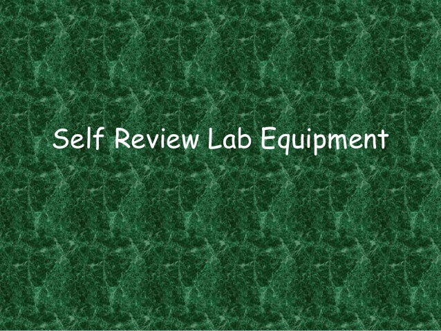 Self Review Lab Equipment