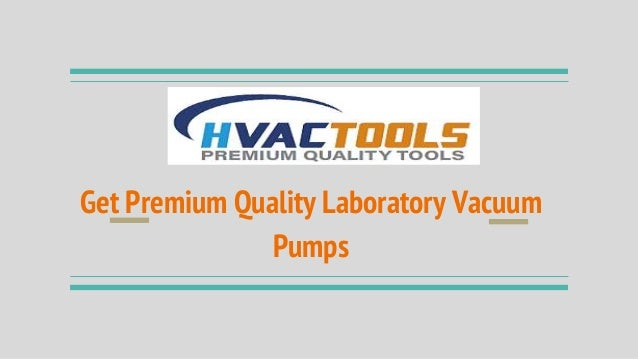 Get Premium Quality Laboratory Vacuum Pumps