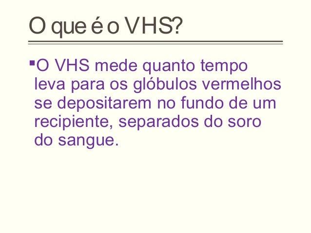 O que significa vhs no exame de sangue