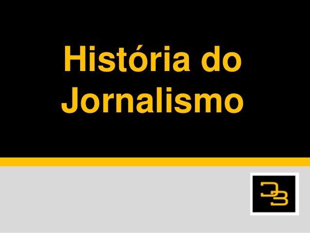História doJornalismo