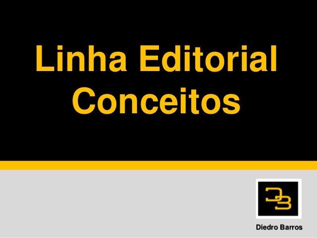 Linha EditorialConceitosDiedro Barros