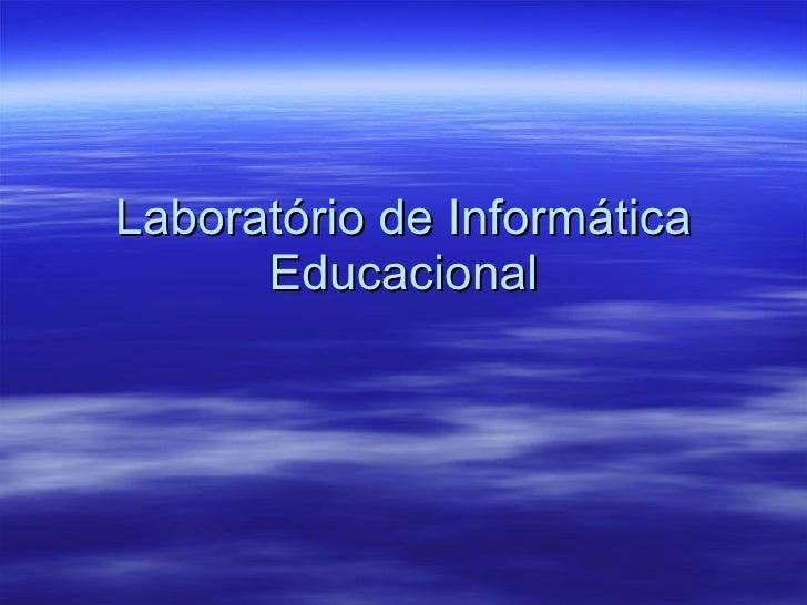Laboratório de Informática Educacional