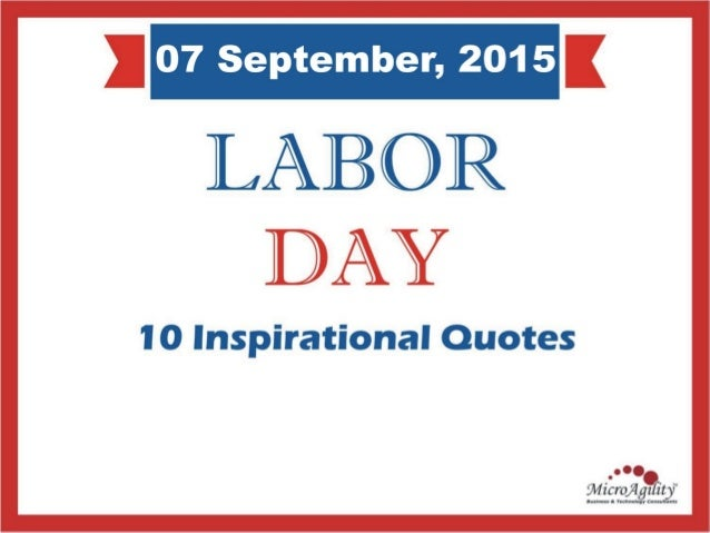 All wealth is the product of labor. -John Locke Labor Day Inspirational Quotes (1 of 10) People | Process | Technology www...