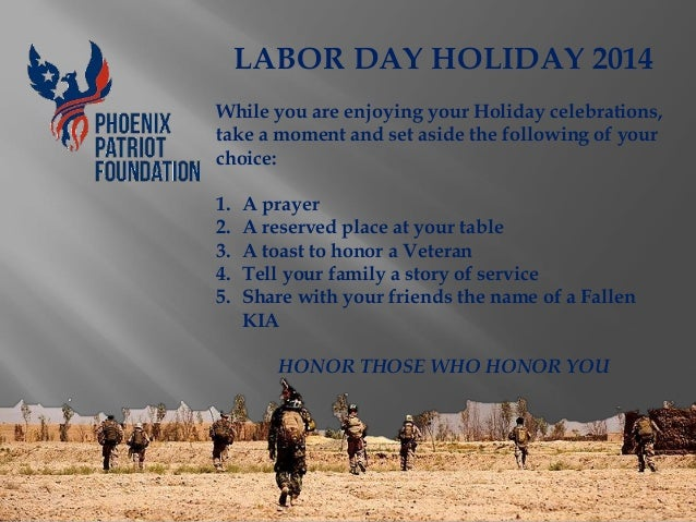 LABOR DAY HOLIDAY 2014 While you are enjoying your Holiday celebrations, take a moment and set aside the following of your...