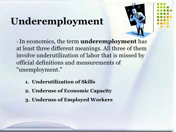 Underemployed Economics Labor & employm...