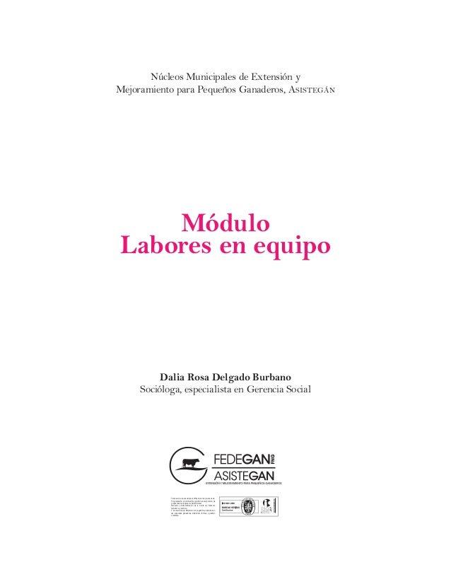 Núcleos Municipales de Extensión y Mejoramiento para Pequeños Ganaderos, Asistegán Módulo Labores en equipo Dalia Rosa Del...