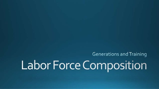 MBA 760 - Labor Force Composition