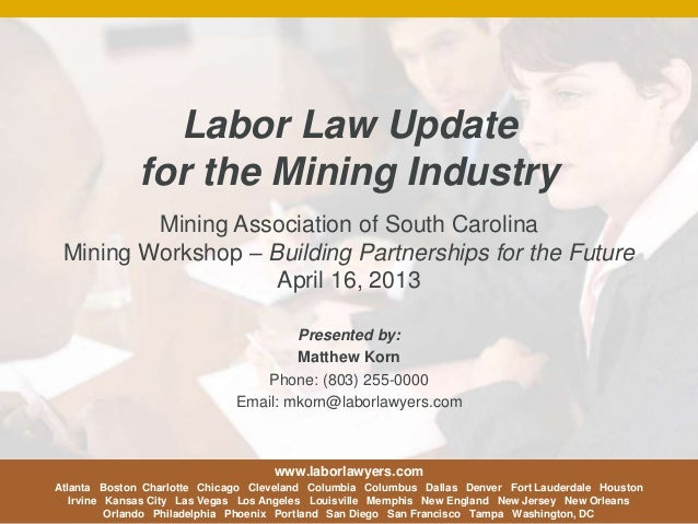 Labor Law Update for the Mining Industry Mining Association of South Carolina Mining Workshop – Building Partnerships for ...