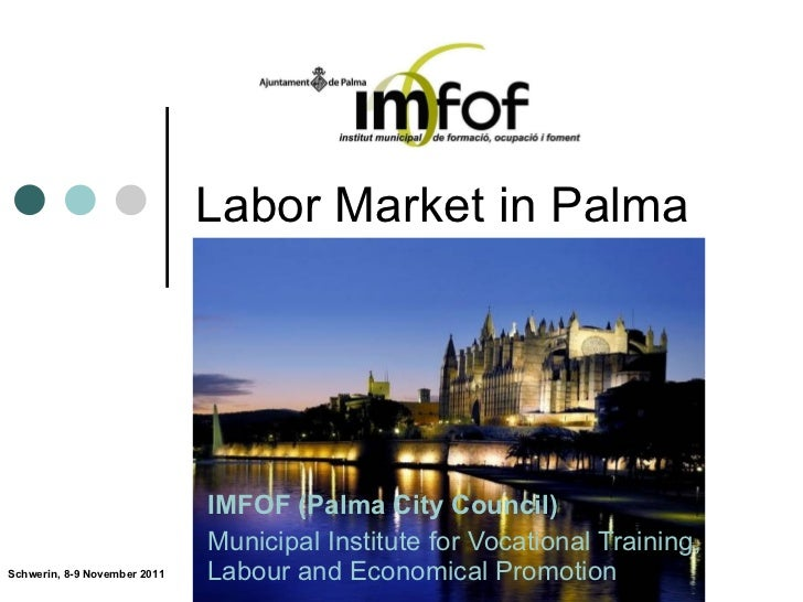 Labor Market in Palma IMFOF (Palma City Council) Municipal Institute for Vocational Training, Labour and Economical Promot...