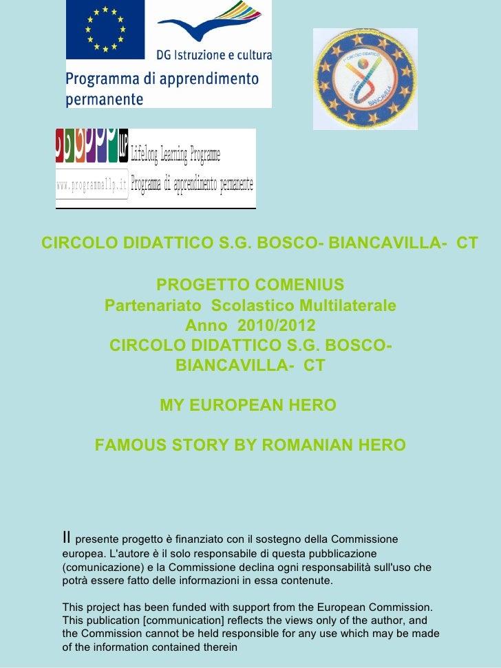 CIRCOLO DIDATTICO S.G. BOSCO- BIANCAVILLA-  CT PROGETTO COMENIUS Partenariato  Scolastico Multilaterale Anno  2010/2012 CI...