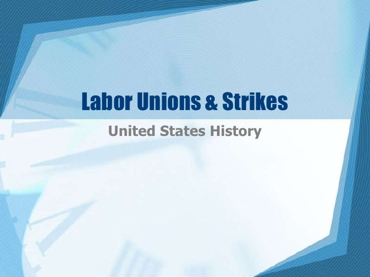 Labor Unions & Strikes<br />United States History<br />