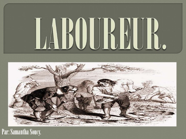 LABOUREUR.<br />Par: Samantha Soucy.<br />