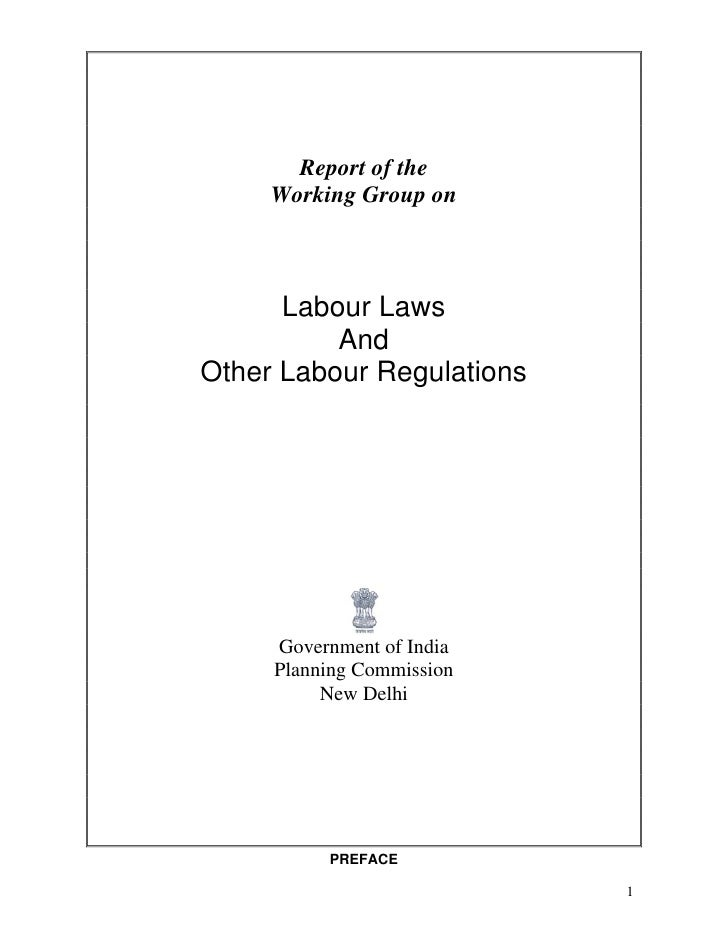 Report of the     Working Group on      Labour Laws          AndOther Labour Regulations     Government of India     Plann...