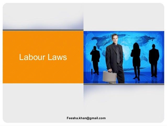 Labour Laws Feesha.khan@gmail.com