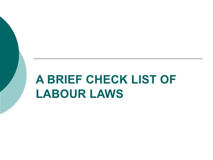 A BRIEF CHECK LIST OF LABOUR LAWS