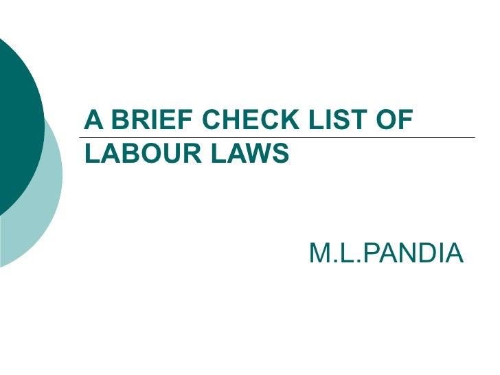 A BRIEF CHECK LIST OF LABOUR LAWS   M.L.PANDIA