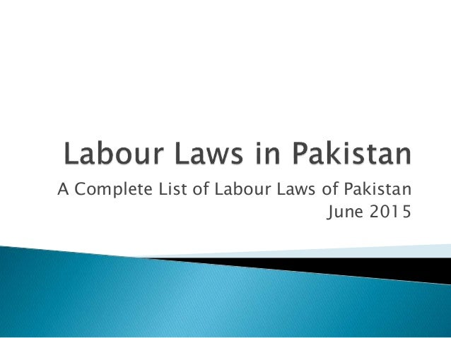 A Complete List of Labour Laws of Pakistan June 2015