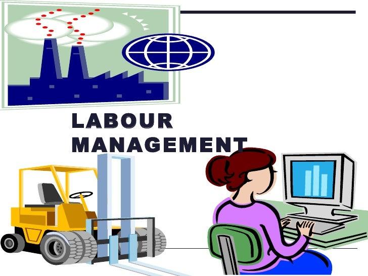 LABOUR MANAGEMENT