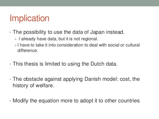Implication • The possibility to use the data of Japan instead.  I already have data, but it is not regional. I have to ...