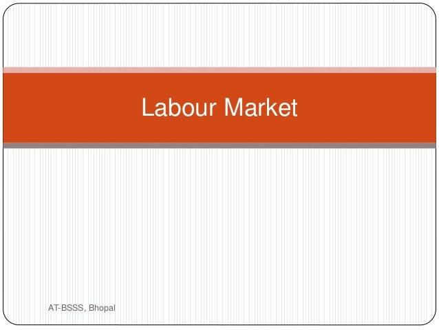 Labour Market AT-BSSS, Bhopal