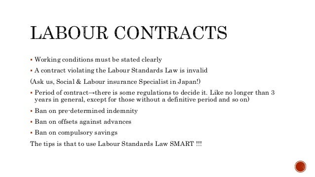  Working conditions must be stated clearly  A contract violating the Labour Standards Law is invalid (Ask us, Social & L...