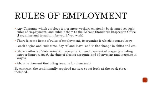  Any Company which employs ten or more workers on steady basis must set such rules of employment, and submit them to the ...