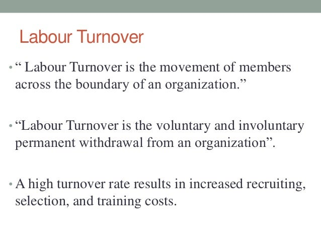 labour turnover Health wealth career trends and drivers of workforce turnover the results from mercer's 2014 turnover survey, and dealing with unwanted attrition.