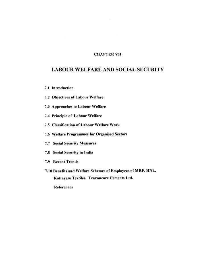 CHAPTER V11   LABOlJR WELFARE AND SOCIAL SECURITY7.1 Introduction7.2 Objectives of Labour Welfare7.3 Approaches to Labour ...