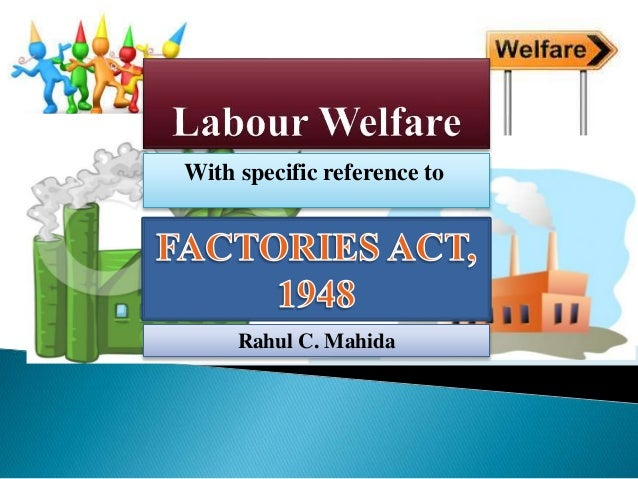 Labour welfare & fctory act