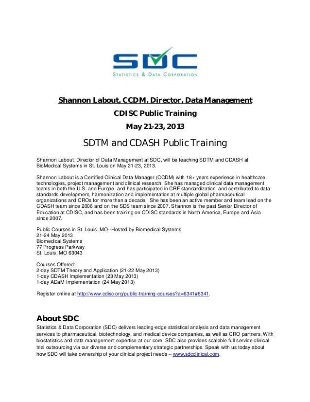 Shannon Labout, CCDM, Director, Data ManagementCDISC Public TrainingMay 21-23, 2013SDTM and CDASH Public TrainingShannon L...