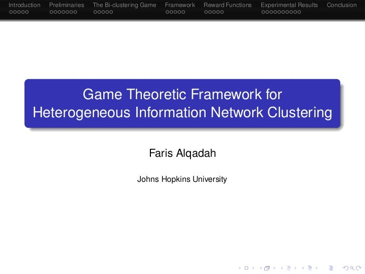 Introduction   Preliminaries   The Bi-clustering Game   Framework   Reward Functions   Experimental Results   Conclusion  ...