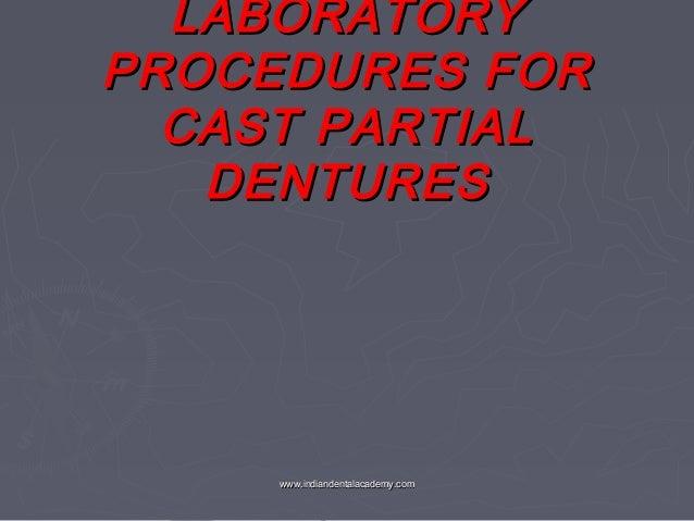 LABORATORY PROCEDURES FOR CAST PARTIAL DENTURES  www.indiandentalacademy.com