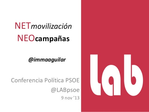 NETmovilización NEOcampañas @immaaguilar  Conferencia Política PSOE @LABpsoe 9 nov '13