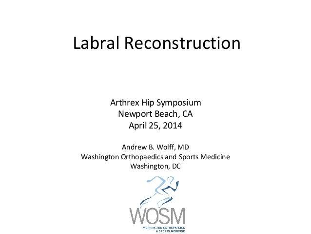 Labral Reconstruction: Newport Beach, CA 2014