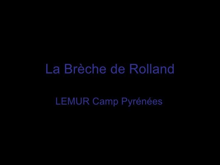 La Brèche de Rolland LEMUR Camp Pyrénées