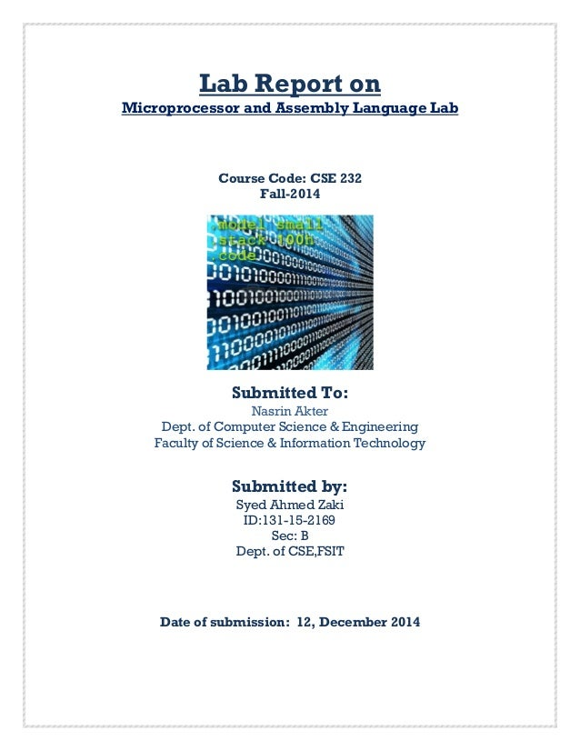 Lab Report on Microprocessor and Assembly Language Lab Course Code: CSE 232 Fall-2014 Submitted To: Nasrin Akter Dept. of ...