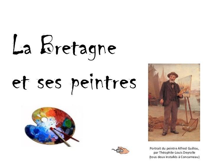 La Bretagne et ses peintres Portrait du peintre Alfred Guillou, par Théophile-Louis Deyrolle (tous deux installés à Concar...
