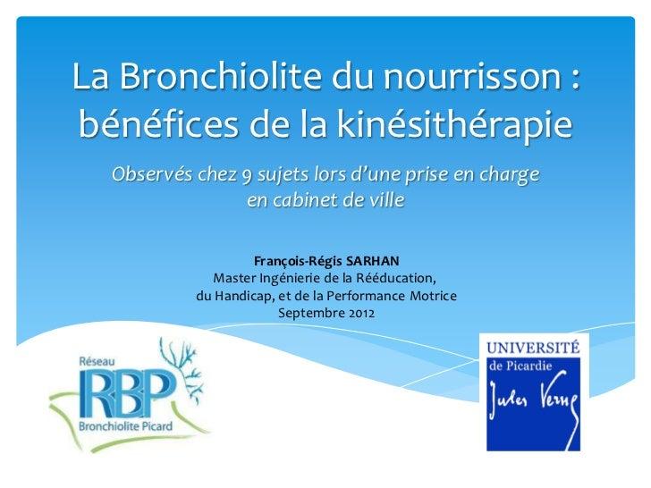 La Bronchiolite du nourrisson :bénéfices de la kinésithérapie  Observés chez 9 sujets lors d'une prise en charge          ...